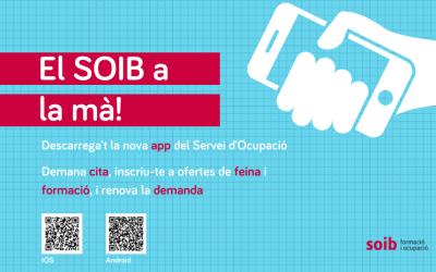 Ja està disponible la nova app mòbil del Servei d'Ocupació. Descarrega-te-la i tendràs els serveis del SOIB a la mà!